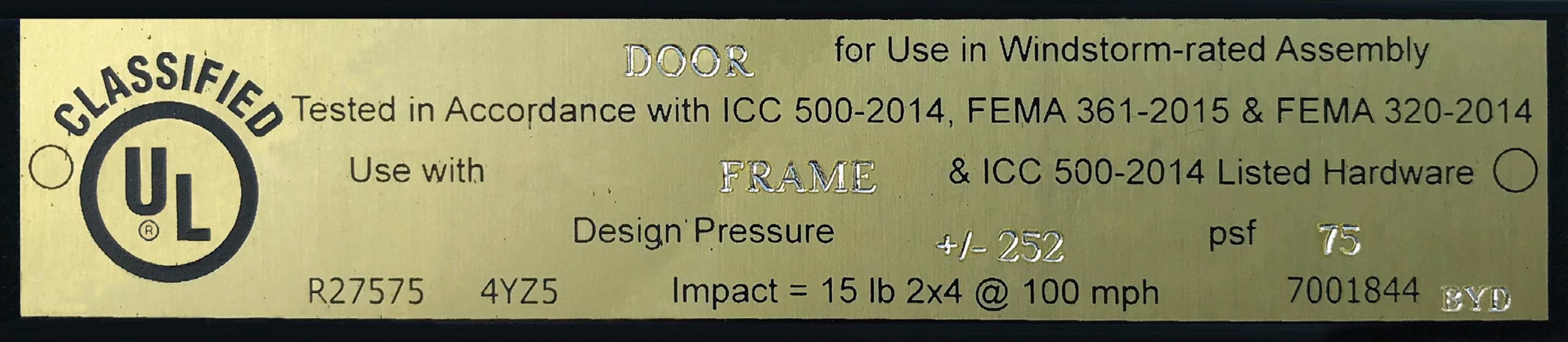 Underwriters Laboratory label for a safe room door.