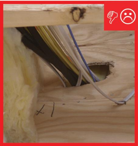 Wrong – Hole was not neatly cut with a saw, making it difficult to seal