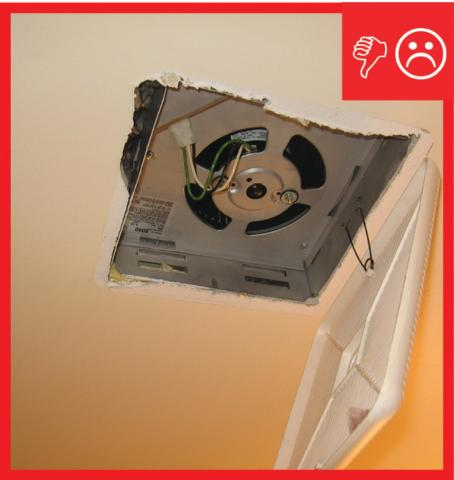Wrong – Roughly cut hole that is larger than the fan, making it difficult to seal