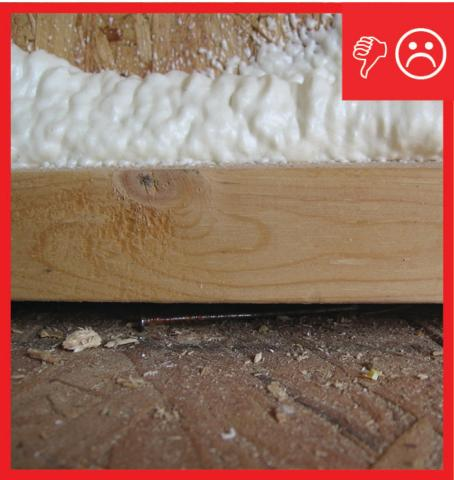 Wrong – Foam sprayed at exterior sheathing and sill plate connection leaving gaps beneath sill plate