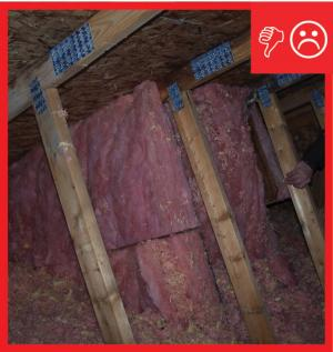 Wrong – Rigid air barrier not installed to hold insulation in place